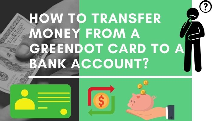 How to transfer money from a Greendot card to a bank account