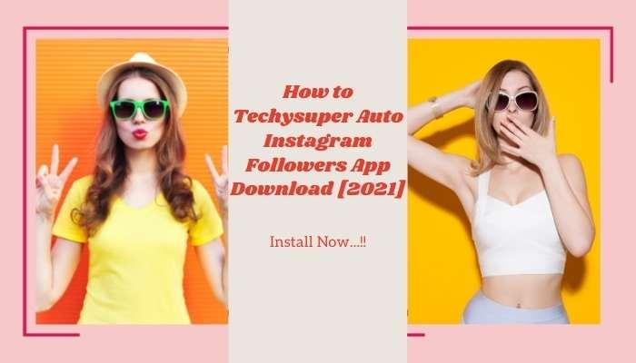 Techysuper Instagram Followers App