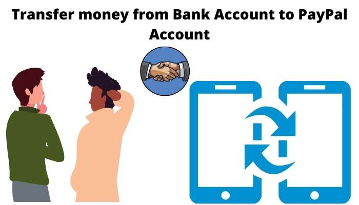 Transfer money from Bank Account to PayPal Account