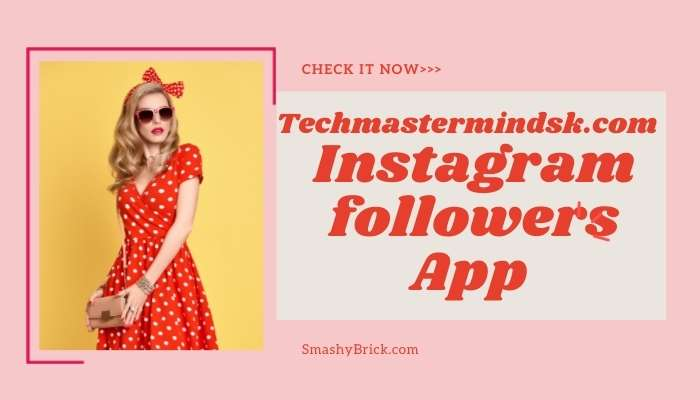 www.techmastermindsk.com instagram followers app