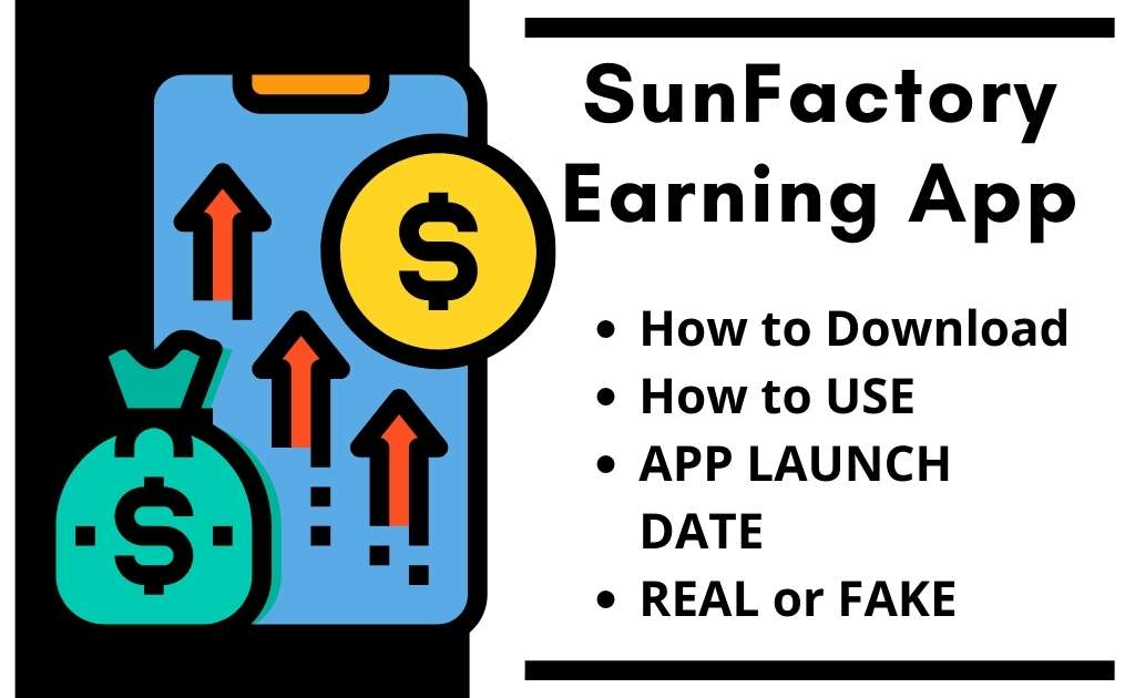 sunfactory earning app download launch date